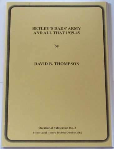 Betley's Dads Army and all that, 1939-1945, by David Thompson